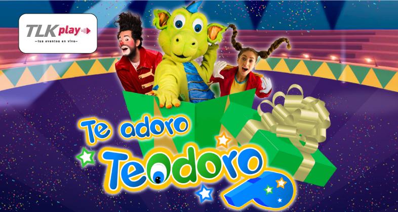 Te adoro Teodoro